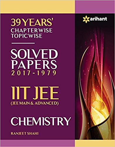 39 Years Chapterwise Topicwise Solved Papers (2017-1979) IIT JEE Chemistry